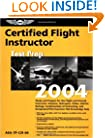 Certified Flight Instructor Test Prep 2004: Study and Prepare for the Flight and Ground Instructor: Airplane, Helicopter, Glider, Add-On Ratings, ... FAA Knowledge Tests (Test Prep series)