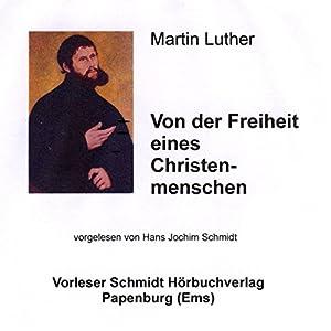 Von der Freiheit eines Christenmenschen Hörbuch