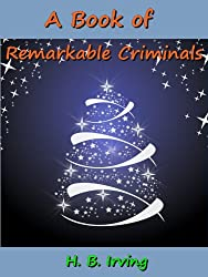 A Book of Remarkable Criminals(Annotated)