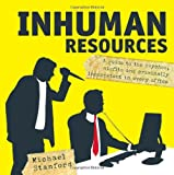 img - for Inhuman Resources: A Guide to the Psychos, Misfits and Criminally Incompetent in Every Office book / textbook / text book
