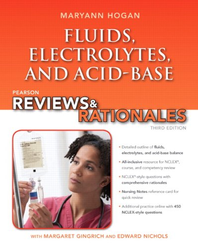 Pearson Reviews & Rationales: Fluids, Electrolytes, & Acid-Base Balance with Nursing Reviews & Rationales (3rd Edition) PDF
