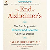 The End of Alzheimer's: The First Program to Prevent and Reverse Cognitive Decline | [Dale E. Bredesen MD]