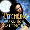 Witchling: Otherworld, Book 1 Audiobook by Yasmine Galenorn Narrated by Cassandra Campbell