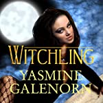 Witchling: Otherworld, Book 1 (       UNABRIDGED) by Yasmine Galenorn Narrated by Cassandra Campbell