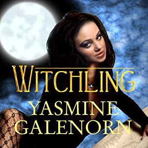 Witchling: Otherworld, Book 1 | [Yasmine Galenorn]