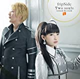 Two souls -toward the truth-��fripSide