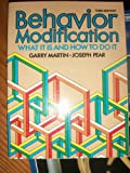 Behavior Modification: What it is and How to Do it (0130723150) by Garry Martin