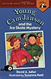 Young Cam Jansen and the Ice Skate Mystery (Penguin Young Readers, L3) (0141300124) by Adler, David A.