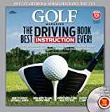 The Best Driving Instruction Book Ever! [With DVD] (Golf Magazine)