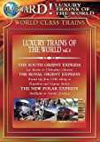 Luxury Trains of the World, Vol. 4
