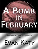 img - for A Bomb in February (Samantha Rialto Mysteries) book / textbook / text book