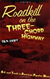 Roadkill on the Three-Chord Highway: Art and Trash in American Popular Music (0415937833) by Escott, Colin