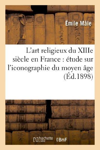 l-art-religieux-du-xiiie-siecle-en-france-etude-sur-l-iconographie-du-moyen-age-arts
