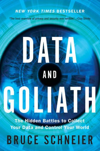 Data and Goliath: The Hidden Battles to Collect Your Data an