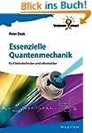Essenzielle Quantenmechanik: f�r Elek...