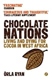 img - for Chocolate Nations: Living and Dying for Cocoa in West Africa (African Arguments) book / textbook / text book
