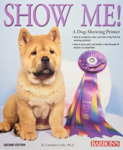 Show Me! A Dog Showing Primer