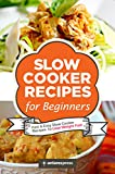 Slow Cooker Recipes for Beginners: 55 Fast and Easy Slow Cooker Recipes to Lose Weight Fast (English Edition)