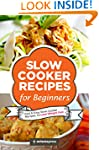 Slow Cooker Recipes for Beginners: 55...