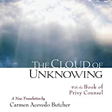 The Cloud of Unknowing: With the Book of Privy Counsel (       UNABRIDGED) by Carmen Acevedo Butcher (translator) Narrated by James Patrick Cronin