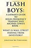 img - for By Jonathan Bay Publishing Flash Boys: A Layman's Guide to High-Frequency Trading and Michael Lewis's Book - What Is Wall Stree [Paperback] book / textbook / text book