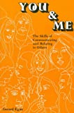 img - for You and Me: The Skills of Communicating and Relating to Others book / textbook / text book