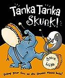 Tanka Tanka Skunk!