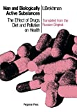 img - for Man and Biologically Active Substances: The Effect of Drugs, Diet and Pollution on Health by I. I. Brekhman (1980-01-01) book / textbook / text book