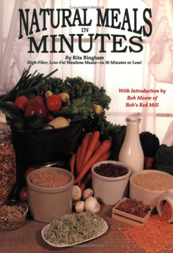 Natural Meals In Minutes - High-Fiber, Low-Fat Meatless Storage Meals-in 30 Minutes or Less!