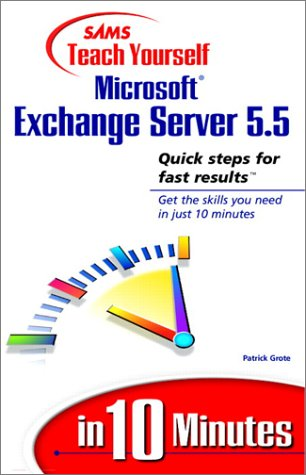 Teach Yourself Microsoft Exchange Server 5.5 in 10 Minutes
