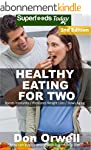 Healthy Eating For Two: Over 200 Quic...