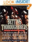 Betting Thoroughbreds: A Professional's Guide for the Horseplayer: Second Revised Edition (Reference)