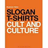 Slogan T-Shirts: Cult and Culture (Paperback)