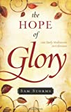 The Hope of Glory: 100 Daily Meditations on Colossians (1581349319) by Sam Storms