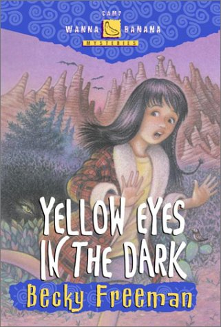 Yellow Eyes in the Dark (Camp Wanna Banana Mysteries)