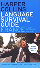 HarperCollins Language Survival Guide: France: The Visual Phrasebook and Dictionary (HarperCollins Language Survival Guides)