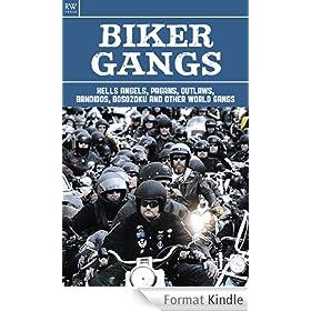 Biker Gangs: Hells Angels, Pagans, Outlaws, Bandidos, Bosozoku and Other World Gangs (English Edition)