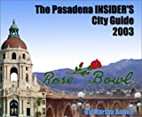 img - for The Pasadena Insider's City Guide 2003 book / textbook / text book