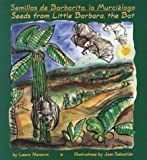 Semillas de Barbarita, la Murci�laga: Seeds from Little Barbara, the Bat (English and Spanish Edition)