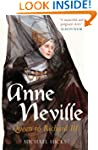 Anne Neville: Queen To Richard Iii (E...