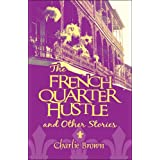 "The French Quarter Hustle and Other Storiesvon ""Charlie Brown"""