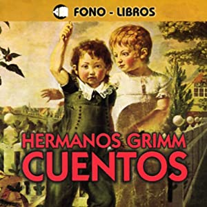 Cuentos De Los Hermanos Grimm [Tales from the Brothers Grimm] | [Brothers Grimm]