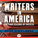 Writers in America (       UNABRIDGED) by Budd Schulberg Narrated by Christopher Kipiniak