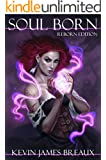 SOUL BORN - Reborn Edition (The Soul Born Saga Book 1)