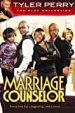Tyler Perrys The Marriage Counselour - The Play