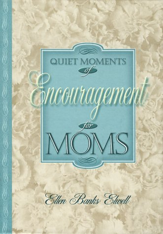 Image for Quiet Moments of Encouragement for Moms (Quiet Moments for Moms)