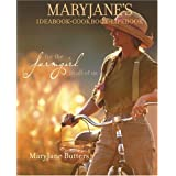 MaryJane's Ideabook, Cookbook, Lifebook: For the Farmgirl in All of Us ~ MaryJane Butters