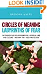 Circles of Meaning, Labyrinths of Fea...