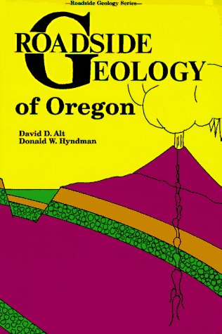 Roadside Geology of Oregon (Roadside Geology Series) Donald W. Hyndman