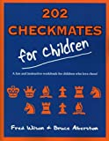 202 Checkmates for Children